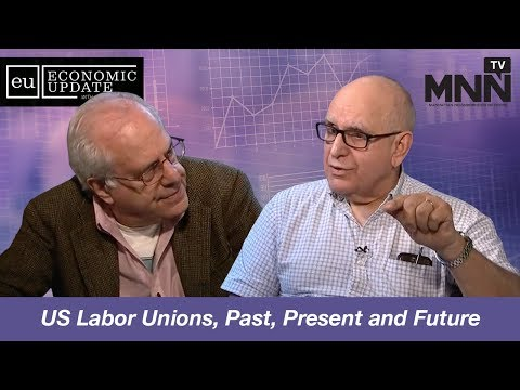 Economic Update with Richard Wolff: US Labor Unions, Past, Present and Future