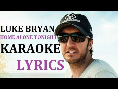 LUKE BRYAN - HOME ALONE TONIGHT (feat. KAREN FAIRCHILD) KARAOKE COVER LYRICS