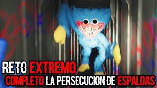 COMPLETO LA PERSECUCIÓN CONTRA HUGGY WUGGY DE ESPALDAS *RETOS EXTREMOS* EN POPPY PLAYTIME