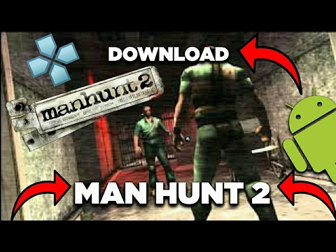 How To Download ManHunt 2 On Any Android Phone For Free In Hindi || Best PPSSPP Emulator Game 2017