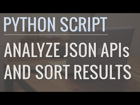 How to Write Python Scripts to Analyze JSON APIs and Sort Results thumbnail