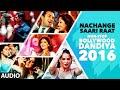 Nachange Saari Raat Non Stop Bollywood Dandiya (Full Audio) 2016 | T-Series Mp3