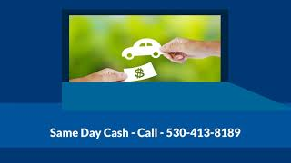 Get Auto Car Loans Paradise CA | 530-413-8189 | Fast Approval, Quick Funding, Easy Money