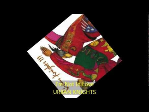 Urban Knights - I'M NOT IN LOVE