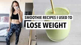 EASY WEIGHT LOSS SMOOTHIE RECIPES | How to make the best healthy smoothies!