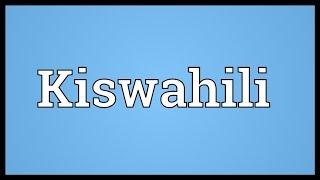 Kiswahili Meaning