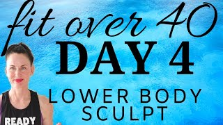 DAY 4 |  FIT OVER 40 LOW IMPACT WEIGHT LOSS & BODY SHAPING  PLAN | 30 DAY TOTAL BODY TRANSFORMATION