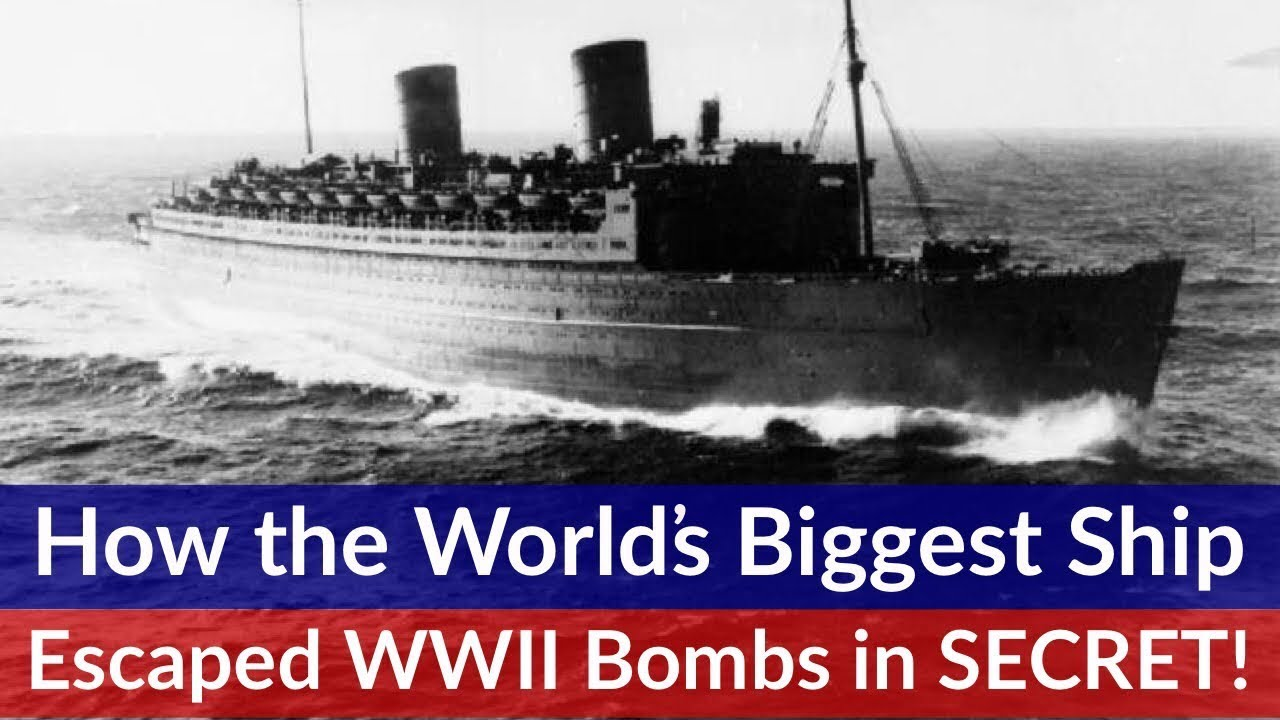 How the world's BIGGEST ship escaped World War II bombers in COMPLETE SECRECY! RMS. Queen Elizabeth