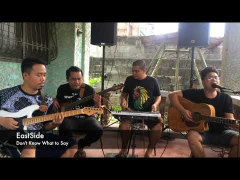 Don't know What to Say - EASTSide Band Cover (With our sablays and bloopers) Laftrip to