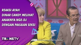 BROWNIS Reaksi Ayah Dinar Candy Lihat Anaknya Nge DJ Dengan Pakaian Seksi 9 8 19 Part 1