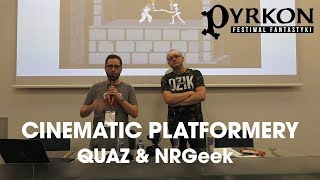 Cinematic Platformery (Quaz & NRGeek) - Pyrkon 2018
