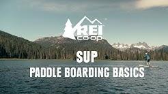 SUP: Paddle Boarding Basics || REI