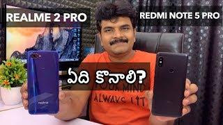Realme 2 Pro VS Redmi note 5 Pro which one is better? ll in telugu ll
