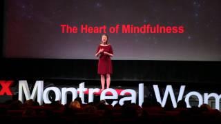 The heart of mindfulness | Charity Bryant | TEDxMontrealWomen