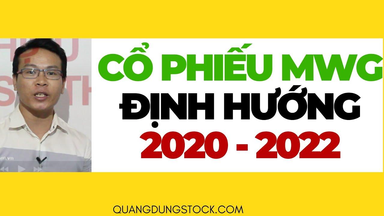 CỔ PHIẾU MWG   ĐỊNH HƯỚNG KINH DOANH 2020-2022  ĐẦU TƯ CHỨNG KHOÁN