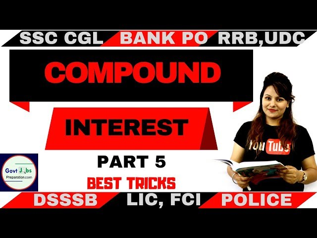 Simple & Compound Int Part 5 | Best For SSC CGL| SSC CHSL | SSC GD | BANK PO