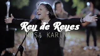 Rosa Karina - Rey De Reyes (Video Oficial)
