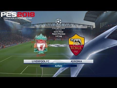 PES 2018 (PC) Liverpool v Roma | UEFA CHAMPIONS LEAGUE SEMI-FINAL | 24/4/2018 | 1080P 60FPS