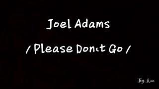 Lyrics | Joel Adams - Please Don't go