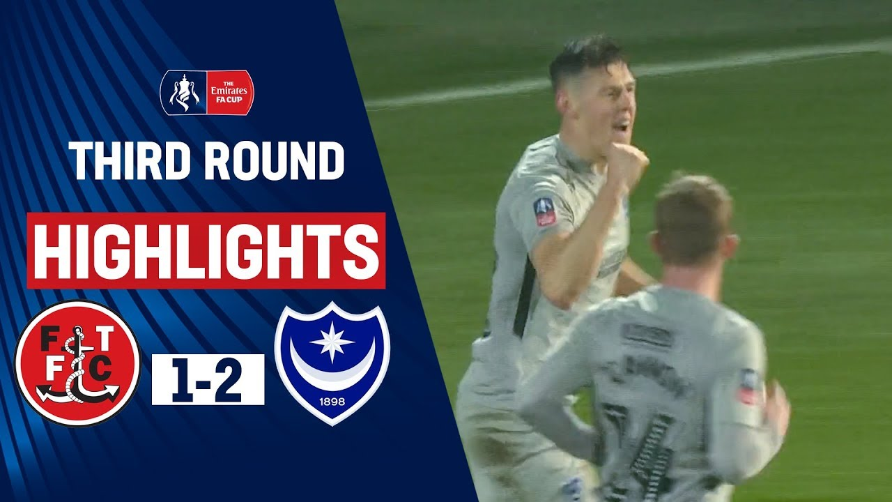 Second Half Goals See Pompey Through | Fleetwood Town 1-2 Portsmouth | Emirates FA Cup 19/20
