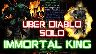Solo Immortal King vs Uber Diablo Clone - DIablo 2