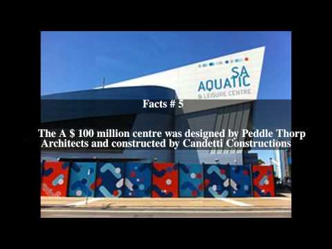 South Australia Aquatic and Leisure Centre Top # 8 Facts