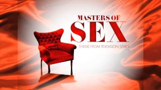 Masters of Sex (Theme from Television Series)