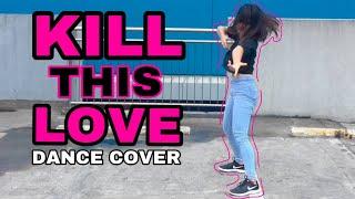 BLACKPINK- 'Kill This Love' Dance Cover   Sai Datinguinoo  