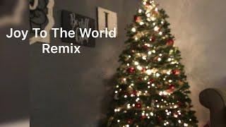 Joy To The World Remix