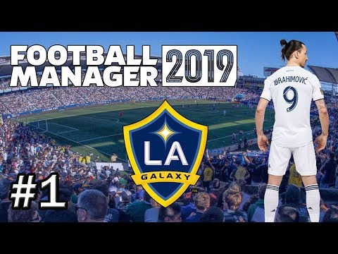 Football Manager 2019 - EARLY ACCESS: LA Galaxy - Episode 1 - FM19