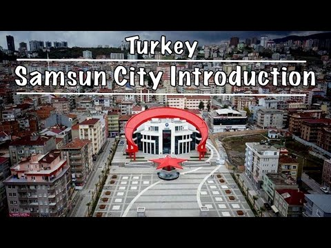 Samsun City Introduction