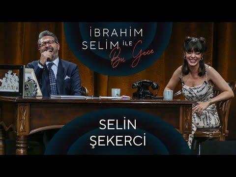 İbrahim Selim ile Bu Gece #68: Selin Şekerci, Yağmur Akoğlu