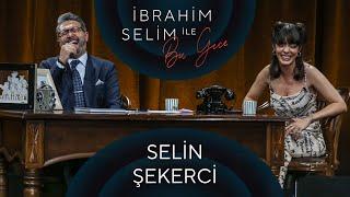 İbrahim Selim ile Bu Gece 68 Selin Şekerci, Yağmur Akoğlu