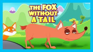 THE FOX WITHOUT A TAIL - Moral Story for Kids | The Fox Without A Tail in English