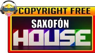 MÚSICA HOUSE SIN COPYRIGHT (SAXOFÓN) PARA MONETIZAR EN YOUTUBE [TMSC]