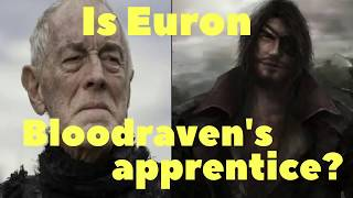 Is Euron Bloodraven's apprentice?