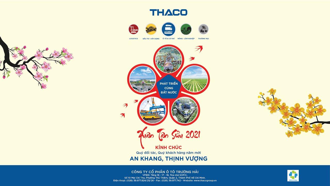 THACO CHÚC MỪNG NĂM MỚI – XUÂN TÂN SỬU 2021