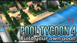 Pool Tycoon 4 - Part 1 ~Roblox fgd