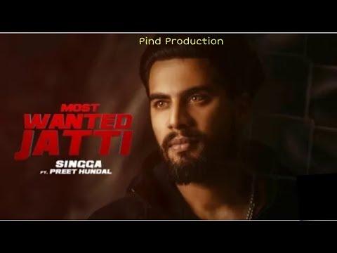 most-wanted-jatti---singaa-ft.-preet-hundal-  -pind-production-ll-2019-ll