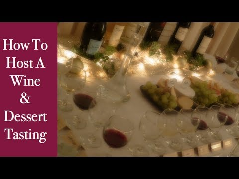 DIY: How To Host A Wine Tasting & Dessert Tasting