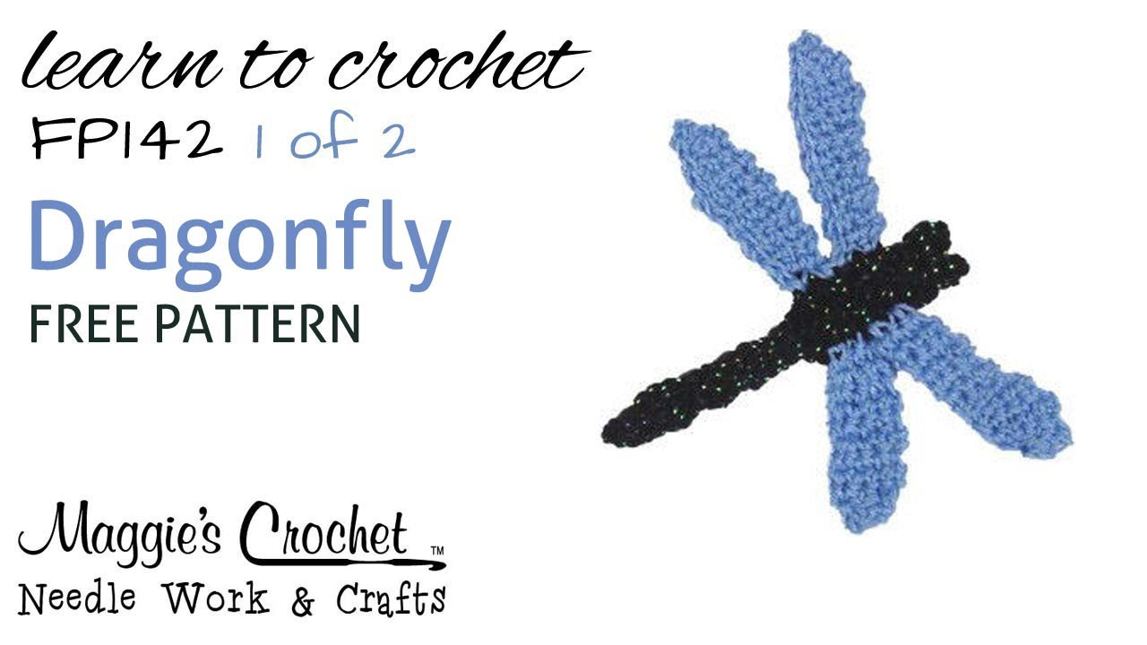Fp142 Dragonfly Free Pattern Part 1 Of 2 Right Handed Youtube