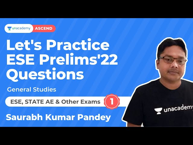 Let's Practice ESE Prelims Questions 1  |Saurabh Kumar Pandey  | Unacademy Ascend