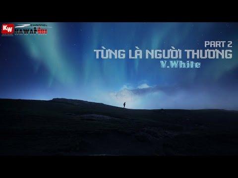 Từng Là Người Thương (Part 2) - V.White [ Video Lyrics ]