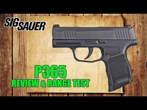 Sig Sauer P365 Review & Range Test