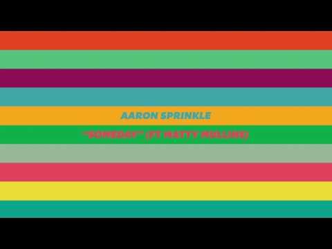 Aaron Sprinkle - Someday (feat. Matty Mullins)