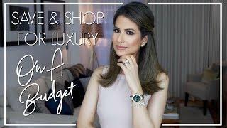 HOW TO SAVE & SHOP LUXURY ON A BUDGET   Luxury Fashion Advice   JASMINA BHARWANI