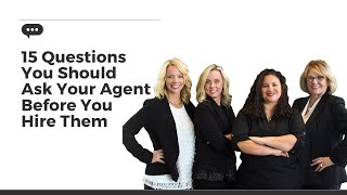 Questions You Should Ask Your Agent BEFORE you hire them
