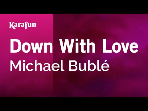 Karaoke Down With Love - Michael Bublé *