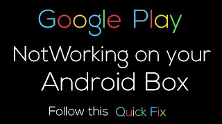 Google Play Store stopped working on my Android Box