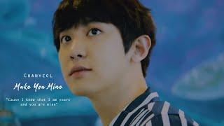 Chanyeol - Make You Mine [FMV]